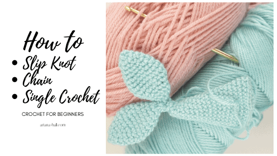 How to slip knot, single crochet and chain